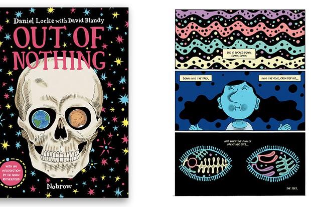 Out Of Nothing Daniel Locke & David Blandy £14.99, Nobrow