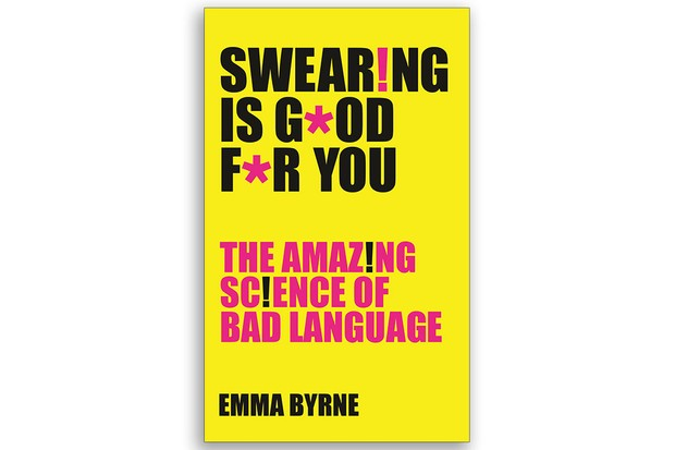 Swearing Is Good For You Emma Byrne