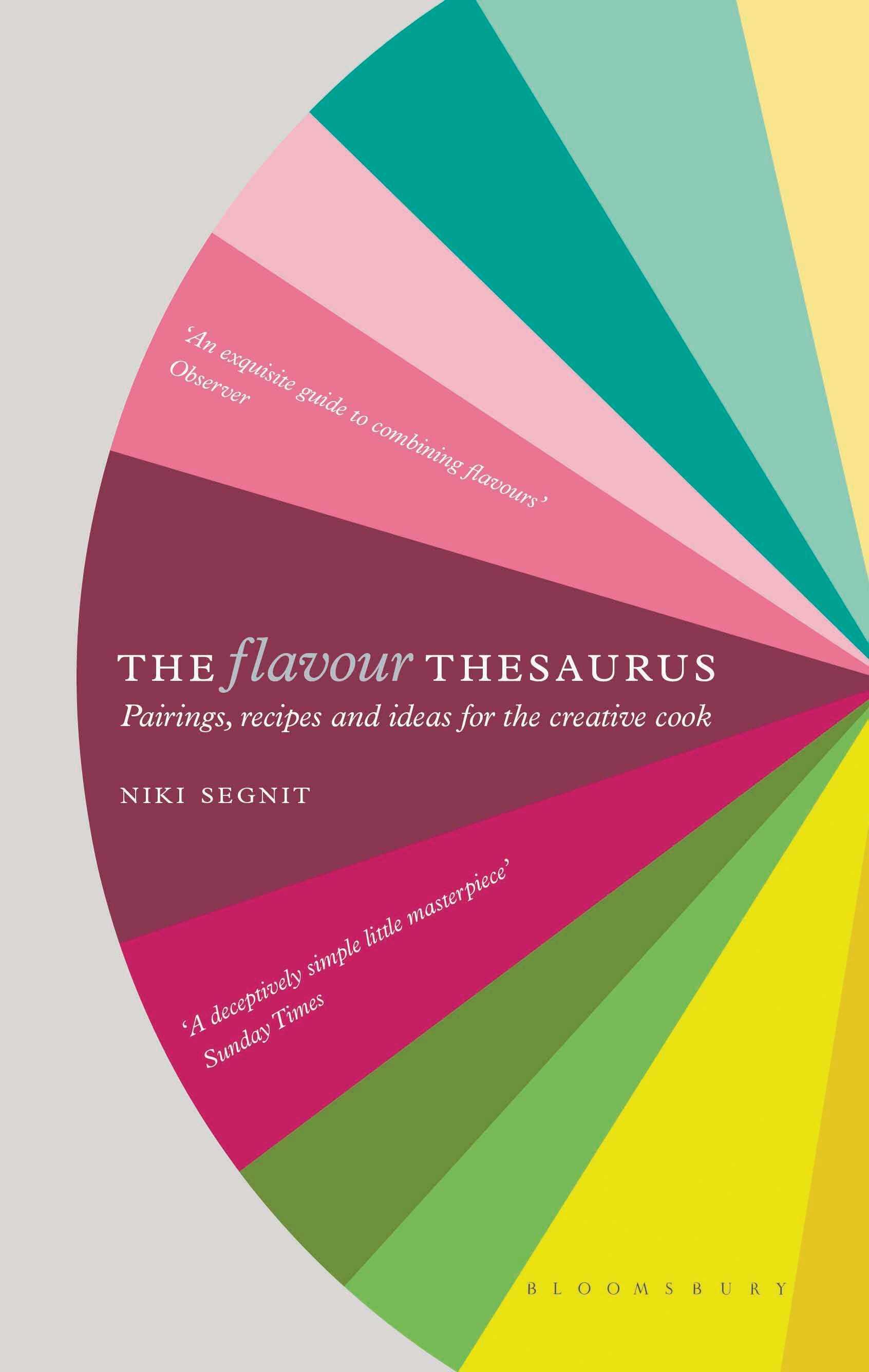 The Flavour Thesaurus Niki Segnit (Bloomsbury, £18.99)
