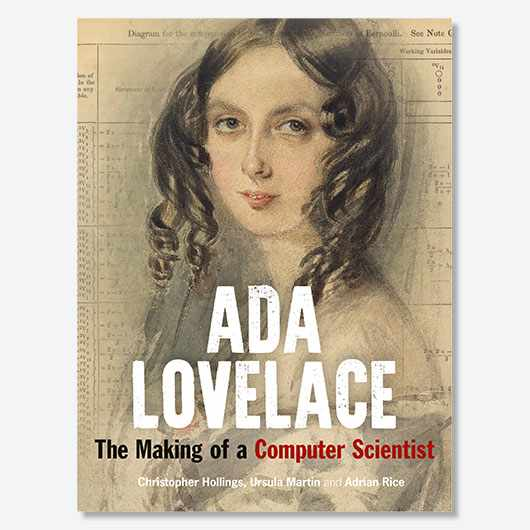 This article is adapted from Chapter 7 of the book Ada Lovelace: The Making of a Computer Scientist by Christopher Hollings, Ursula Martin, and Adrian Rice (£20, Bodleian Library Publishing)