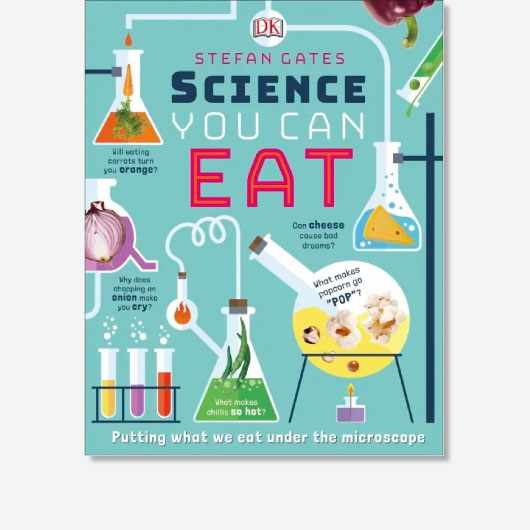Science You Can Eat by Stefan Gates (DK, £12.99)