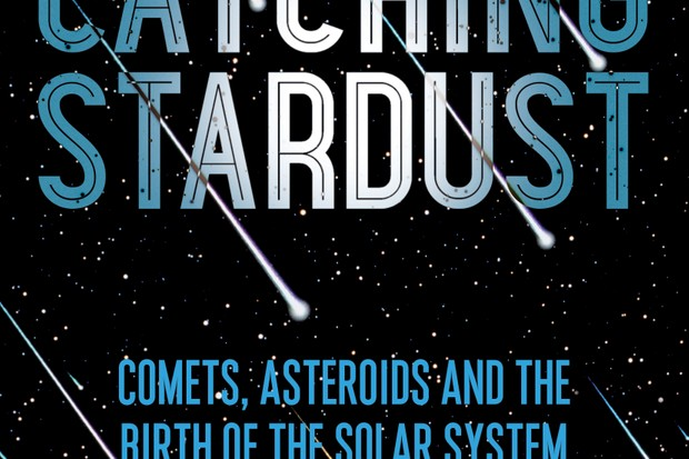 Catching Stardust: Comets, Asteroids and the Birth of the Solar System by Natalie Starkey is available now (£16.99, Bloomsbury)