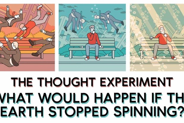 The thought experiment: What would happen if the Earth stopped spinning?