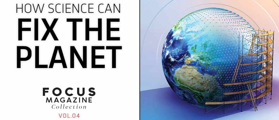 focus magazine collection how science can fix the planet science