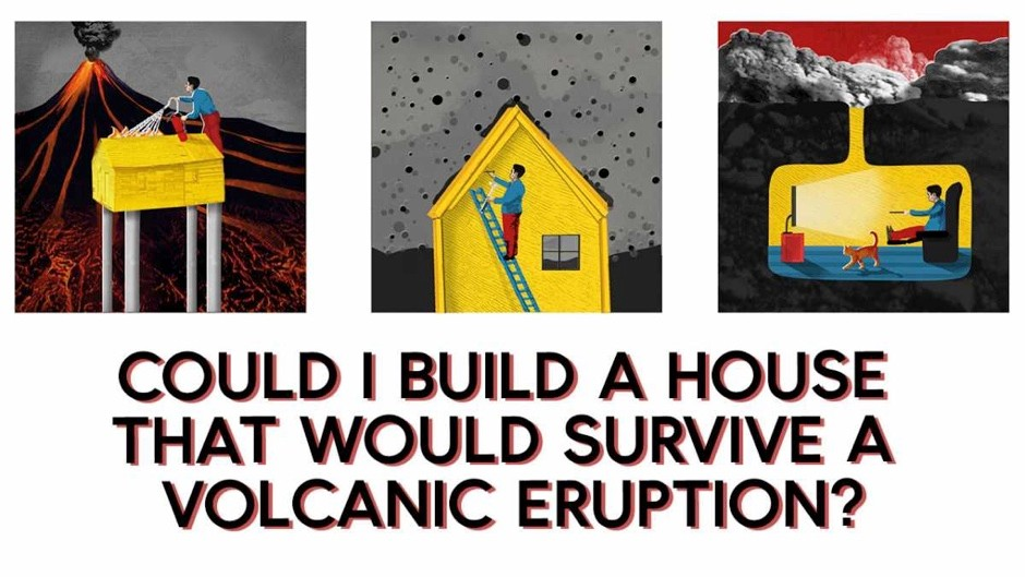 Could I build a house that would survive a volcanic eruption?