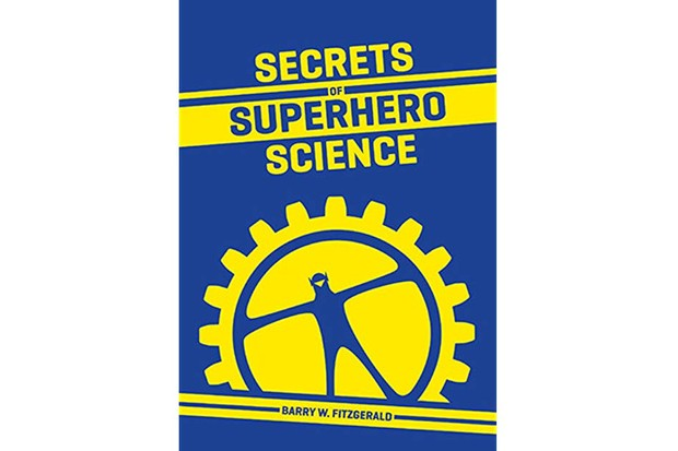 Barry W. Fitzgerald is a Research Scientist at the Eindhoven University of Technology, whose new book Secrets of Superhero Science is available now from secretsofsuperheroscience.com. Watch his TEDx Talk about super heroes here.