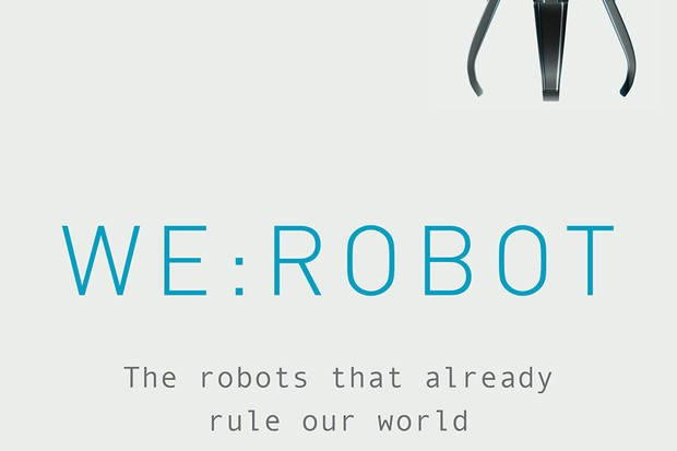 We:Robot: The Robots that Already Rule Our World by David Hambling is out now (£18.99, Aurum Press)
