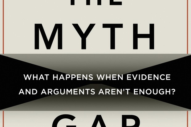 The Myth Gap: What Happens When Evidence and Arguments Aren't Enough? by Alex Evans is out now (Eden Project Books, £9.99)
