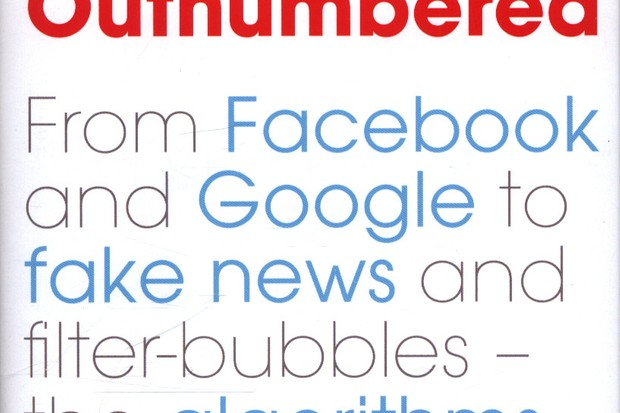 Outnumbered:From Facebook and Google to fake news and filter-bubbles – the algorithms that control our lives by David Sumpter is out now (Bloomsbury, £16.99)