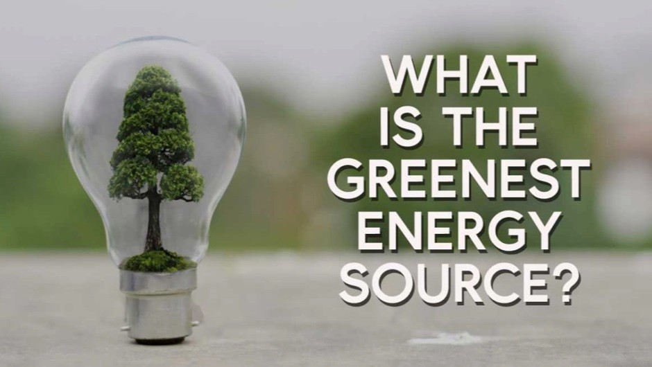 What is the greenest energy source?