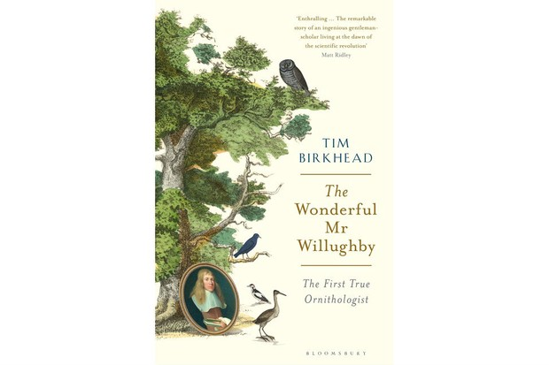 The Wonderful Mr Willughby by Tim Birkhead is out now (£25, Bloomsbury Publishing)