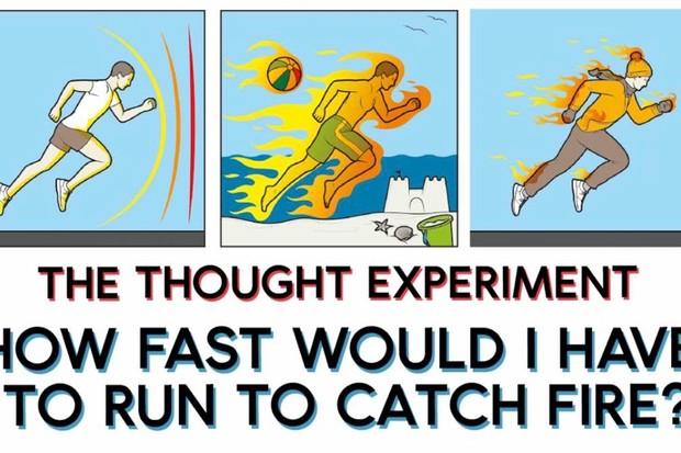 The thought experiment: How fast would I have to run to catch fire? © Raja Lockey