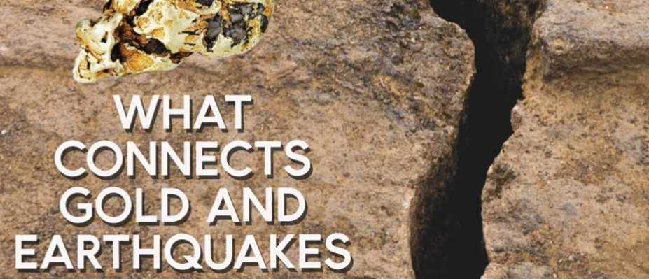 What connects gold and earthquakes?What connects gold and earthquakes?