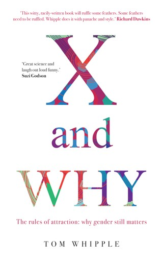 X and WHY – The rules of attraction: why gender still matters
