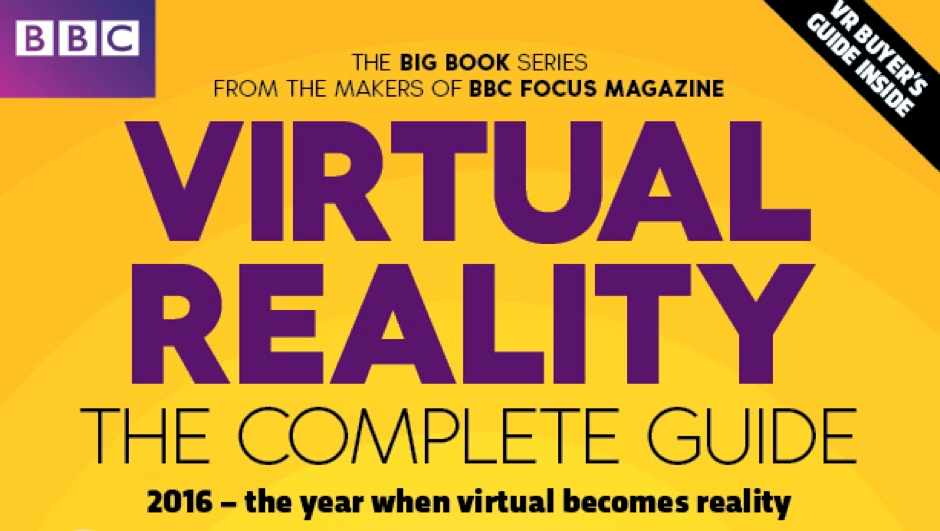 229883ac173d Virtual Reality - The Complete Guide out now - BBC Science Focus ...