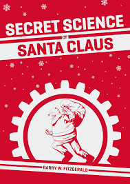 Secret Science of Santa Claus by Barry W. Fitzgerald is available to buy now (€16.95)