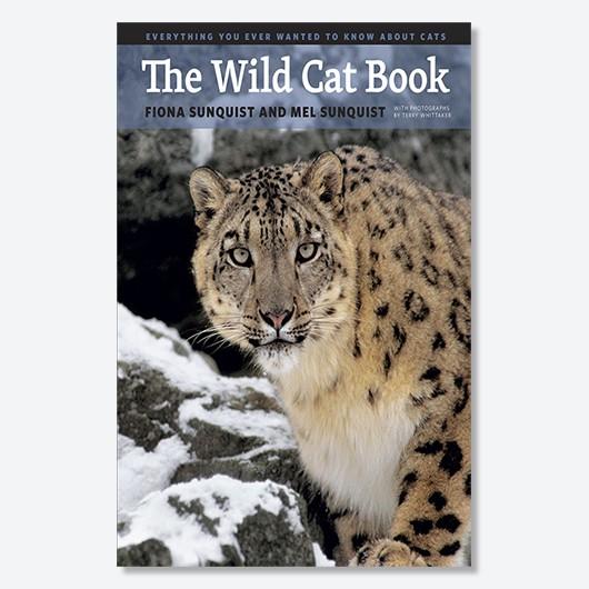 The Wild Cat Book - Fiona Sunquist and Mel Sunquist £24.50