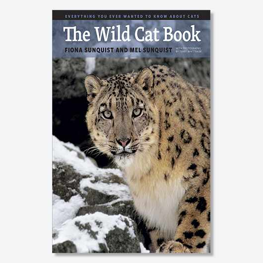 The Wild Cat Book - Fiona Sunquist and Mel Sunquist £24.50