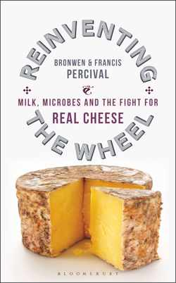 Reinventing the Wheel: Milk, Microbes and the Fight for Real Cheese by Bronwen Percival, Francis Percival is available now (£16.99, Bloomsbury)