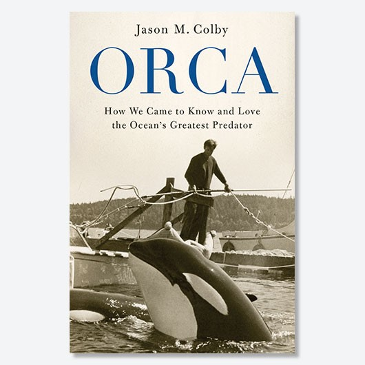 Orca: How We Came to Know and Love the Ocean's Greatest Predator by Jason Colby is out now (£20, Oxford University Press)