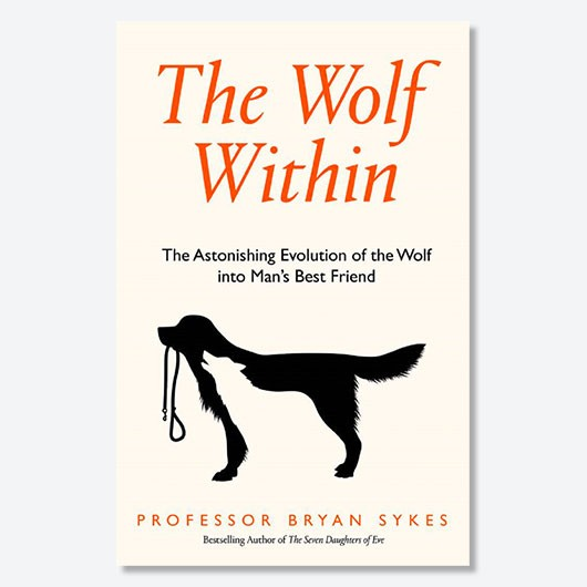Adapted from The Wolf Within: The Astonishing Evolution of the Wolf into Man's Best Friend by  Professor Bryan Sykes (£20, Williams Collins)
