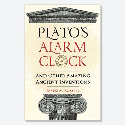 Plato's Alarm Clock and Other Amazing Ancient Inventions by James M. Russell is out now in hardback, (£9.99, Michael O'Mara Books)