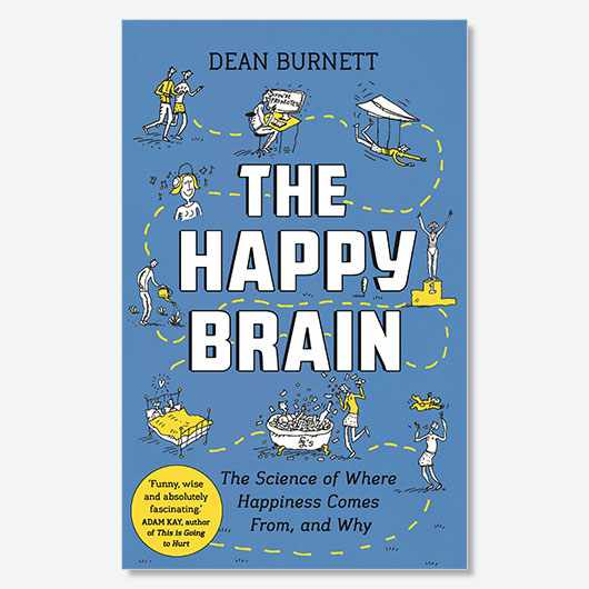 The Happy Brain Dean Burnett £12.99, Guardian Faber Publishing