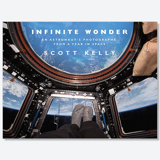 Infinite Wonder: An Astronaut's Photographs from a Year in Space Scott Kelly £20, Doubleday