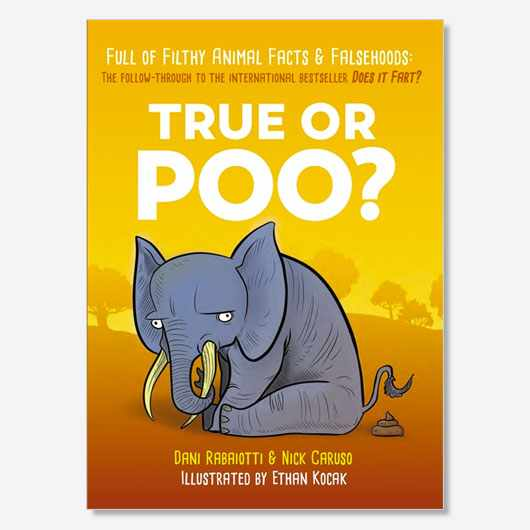 True or Poo? by Nick Caruso and Dani Rabaiotti is available now (£9.99, Quercus)