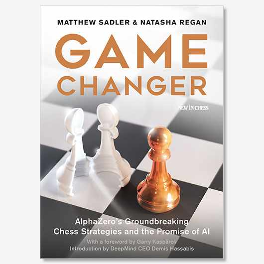 This is an extract from Game Changer: Alphazero's Groundbreaking Chess Strategies and the Promise of AI by Matthew Sadler and Natasha Regan, published on 25th January (£19.95)
