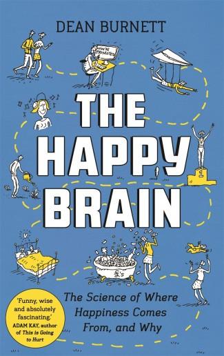 The Happy Brain Dean Burnett £12.99 Faber & Faber