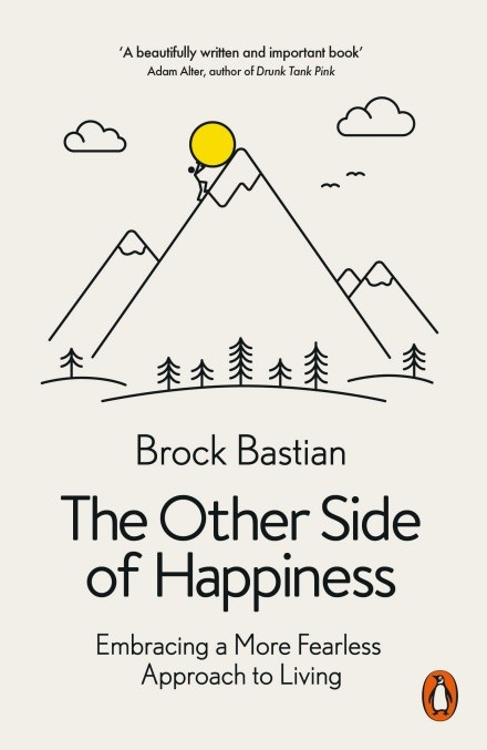 The Other Side of Happiness Brock Bastian £9.99, Penguin