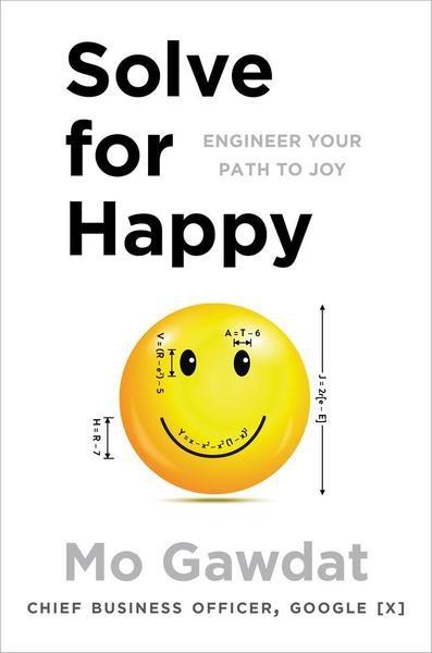 Solve for Happy Mo Gawdat £14.99, Macmillan