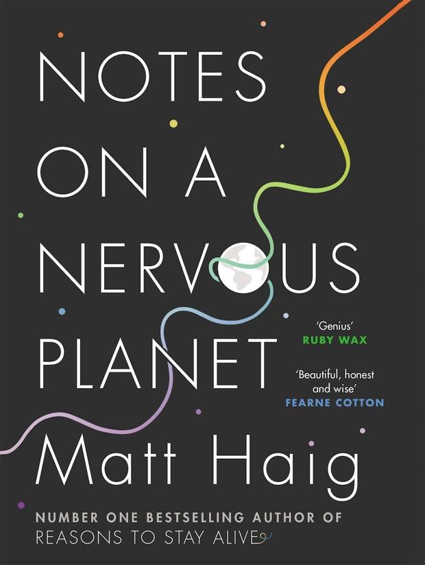 Notes on a Nervous Planet Matt Haig £12.99, Canongate