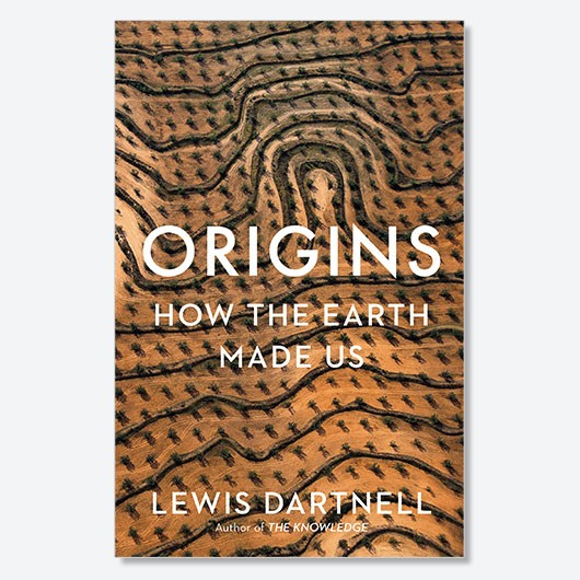 Origins: How the Earth Made Us by Lewis Dartnell is out now (£18.99, Bodley Head)