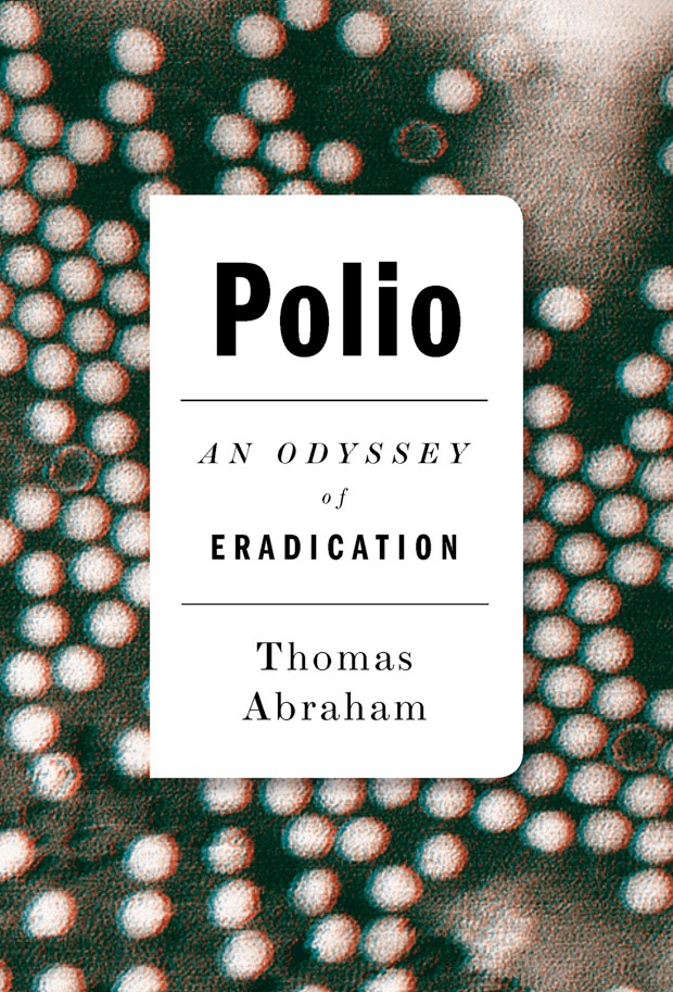 Polio: The odyssey of eradication by Thomas Abraham (UK), Non-fiction (Hurst Publishers)