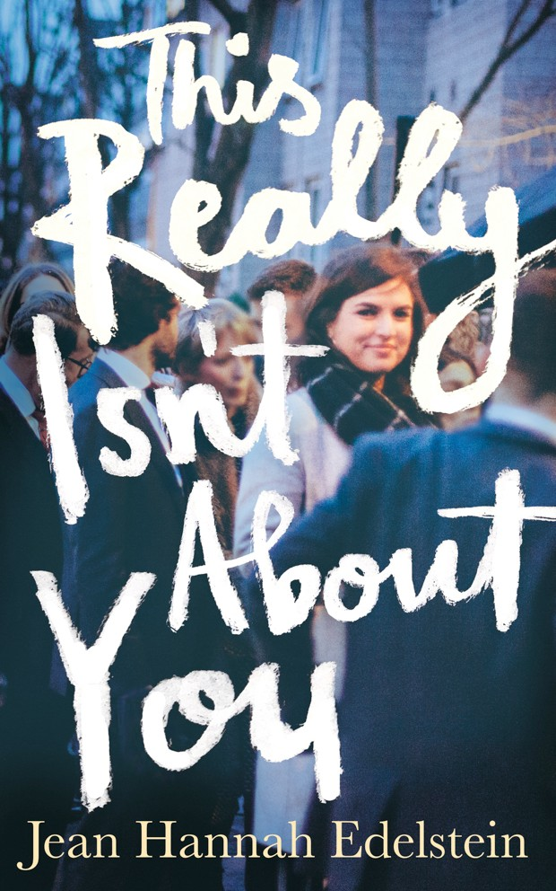 This Really Isn't About You by Jean Hannah Edelstein (UK/USA), Non-fiction (Picador)
