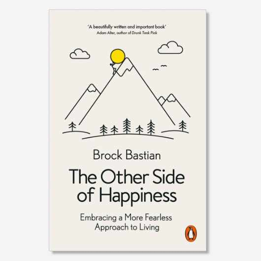The Other Side of Happiness by Brock Bastian is out now (£9.99, Penguin)