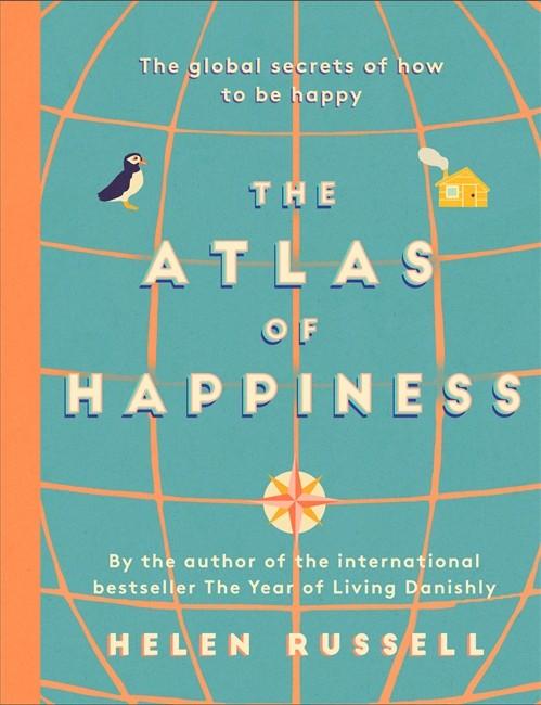 The Atlas of Happiness Helen Russell £16.99, Hodder