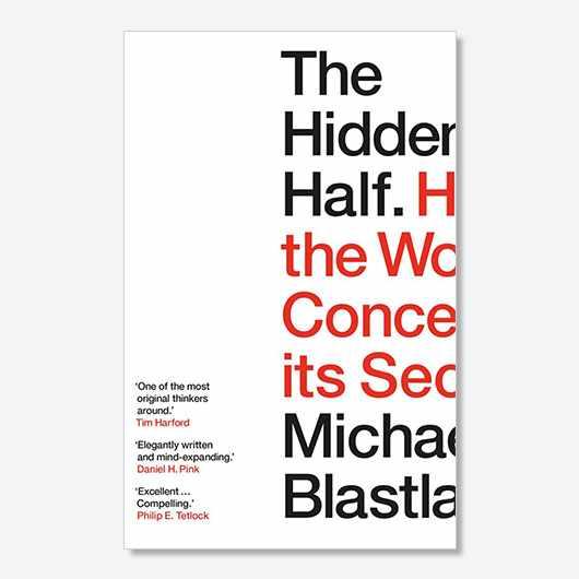 The Hidden Half (£14.99, Atlantic Books) by Michael Blastland