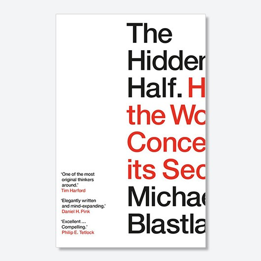 The Hidden Half (£14.99, Atlantic Books) by Michael Blastland
