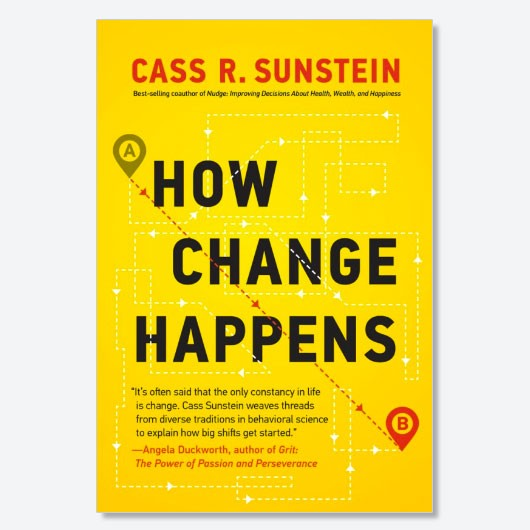 How Change Happens by Cass R Sunstein is out now (£24.00, MIT Press)