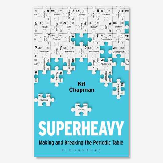 Superheavy: Making and Breaking the Periodic Table by Kit Chapman is available now (£16.99, Bloomsbury Sigma)