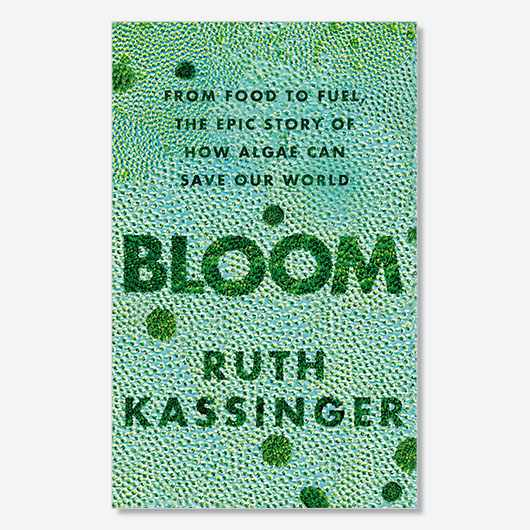 Bloom: From Food to Fuel, the Epic Story of How Algae Can Save Our World by Ruth Kassinger is available from 4 July 2019 (£16.99, Elliott & Thompson)