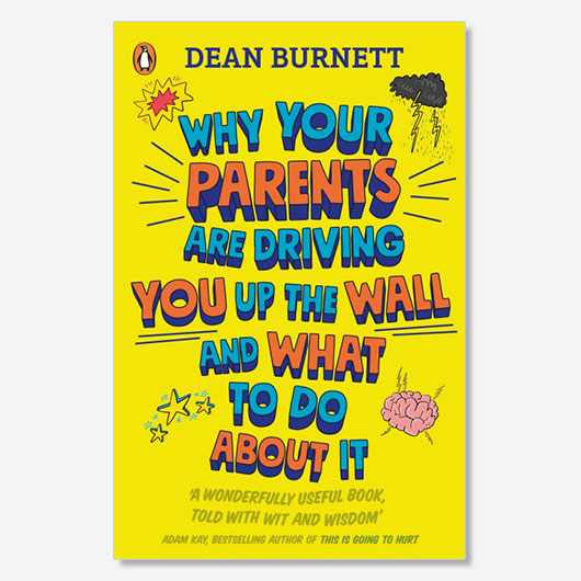 Why Your Parents Are Driving You Up the Wall and What To Do About It by Dean Burnett is available from 22 August 2019 (£8.99, Penguin)