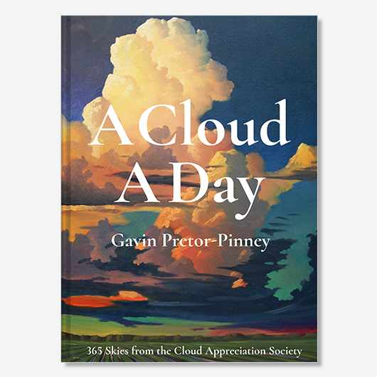 A Cloud A Day by Gavin Pretor-Pinney (£20, Batsford)