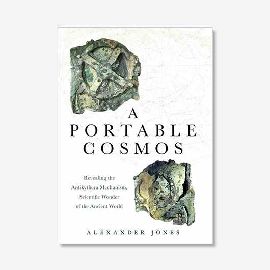 A Portable Cosmos: Revealing the Antikythera Mechanism, Scientific Wonder of the Ancient World by Alexander Jones (£16.99, Oxford University Press) is out now