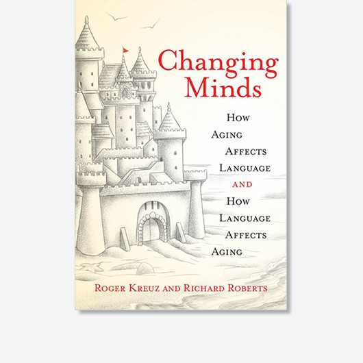 Changing Minds: How Aging Affects Language and How Language Affects Aging by Roger Kreuz and Richard Roberts (£22.50, MIT Press) is out on 1 October 2019.