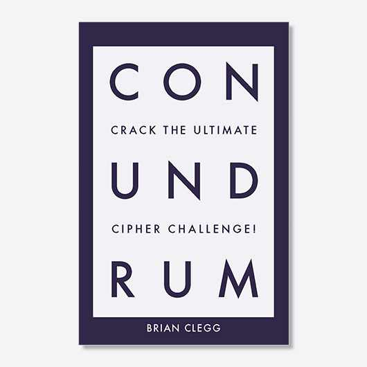 Conundrum by Brian Clegg is out now (£8.99, Icon Books).