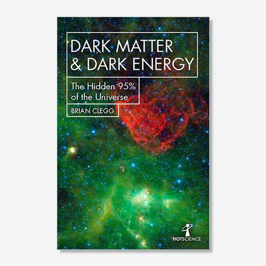 Dark Matter and Dark Energy: The Missing 95% of the Universe by Brian Clegg (£8.99, Icon Books) is out now